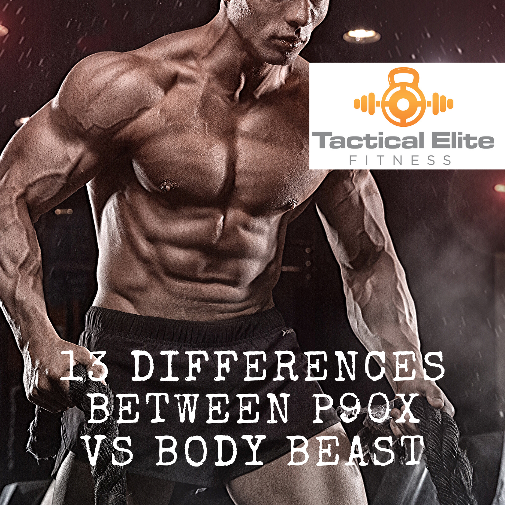 13 Differences Between P90x Vs Body Beast