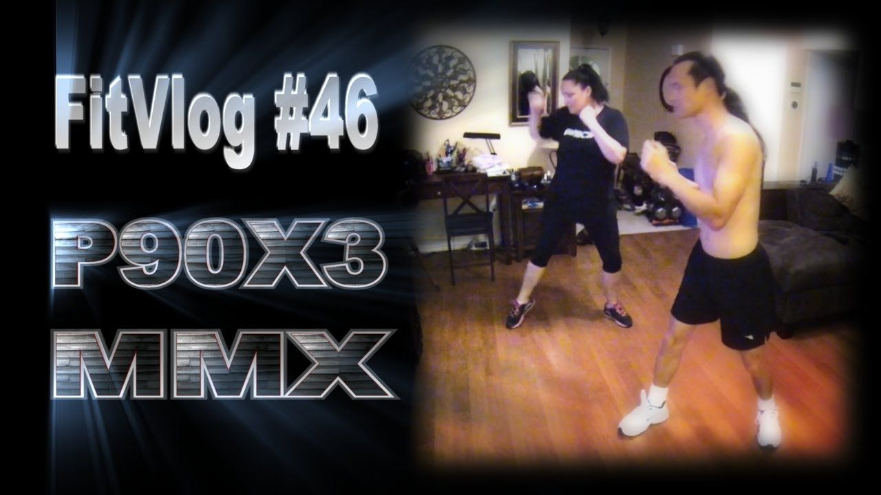 FitVlog 46 P90X3 MMX P90x3 Martial Arts Mixed