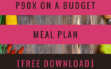 P90x Meal Plan P90x Diet Plan On A Budget Free Downloads
